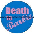 Death To Barbie Badge Button 3cm 1.1 inch Diameter Gay Lesbian Pride