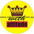 Queen With Attitude Badge Button 3cm 1.1 inch Diameter Lesbian Gay Pride