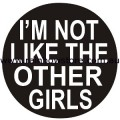 Not Like The Other Girls Button 3cm 1.1 inch Diameter Lesbian Pride