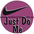 Just Do Me Badge Button 3cm 1.1 inch Diameter Gay Lesbian Pride